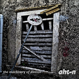 Aht-n - Machinery Of Division