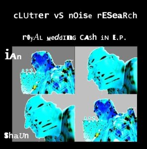 Clutter vs Noise Research - Royal Wedding Cash In EP