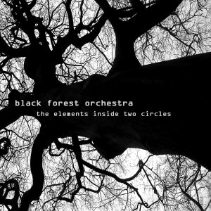 Black Forest Orchestra - The Elements Inside Two Circles